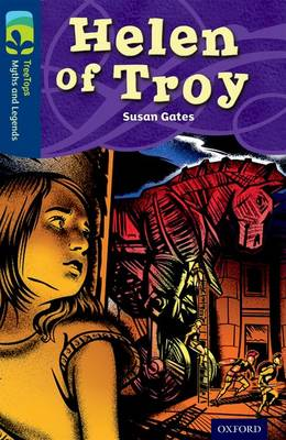 Oxford Reading Tree TreeTops Myths and Legends: Level 14: Helen of Troy by Susan Gates