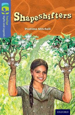 Oxford Reading Tree TreeTops Myths and Legends: Level 17: Shapeshifters by Pratima Mitchell