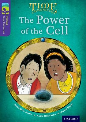 Oxford Reading Tree TreeTops Time Chronicles: Level 11: The Power of the Cell by Roderick Hunt, David Hunt