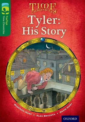 Oxford Reading Tree TreeTops Time Chronicles: Level 12: Tyler: His Story by Roderick Hunt