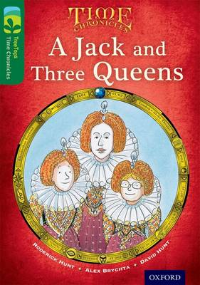 Oxford Reading Tree TreeTops Time Chronicles: Level 12: A Jack and Three Queens by Roderick Hunt, David Hunt