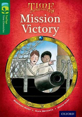 Oxford Reading Tree TreeTops Time Chronicles: Level 12: Mission Victory by Roderick Hunt