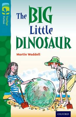 Oxford Reading Tree TreeTops Fiction: Level 9: The Big Little Dinosaur by Martin Waddell
