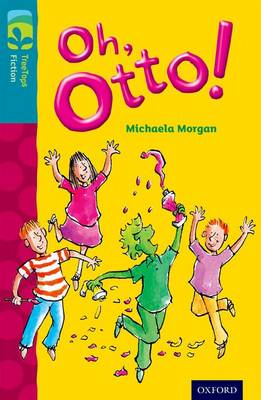 Oxford Reading Tree Treetops Fiction: Level 9 More Pack A: Oh, Otto! by Michaela Morgan