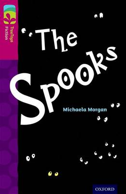 Oxford Reading Tree TreeTops Fiction: Level 10: The Spooks by Michaela Morgan