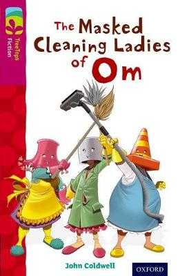 Oxford Reading Tree Treetops Fiction: Level 10: The Masked Cleaning Ladies of Om by John Coldwell