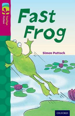 Oxford Reading Tree TreeTops Fiction: Level 10 More Pack B: Fast Frog by Simon Puttock