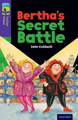 Oxford Reading Tree Treetops Fiction: Level 11: Bertha's Secret Battle by John Coldwell