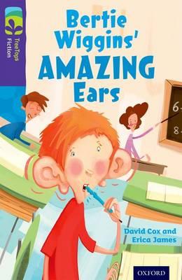 Oxford Reading Tree Treetops Fiction: Level 11: Bertie Wiggins' Amazing Ears by David Cox, Erica James