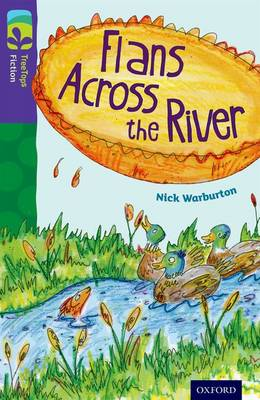 Oxford Reading Tree TreeTops Fiction: Level 11: Flans Across the River by Nick Warburton