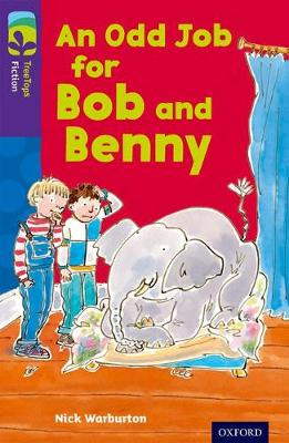 Oxford Reading Tree Treetops Fiction: Level 11 More Pack A: An Odd Job for Bob and Benny by Nick Warburton
