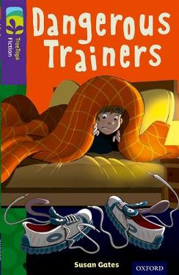 Oxford Reading Tree TreeTops Fiction: Level 11 More Pack A: Dangerous Trainers by Susan Gates