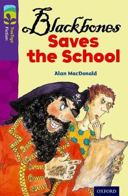 Oxford Reading Tree Treetops Fiction: Level 11 More Pack A: Blackbones Saves the School by Alan MacDonald