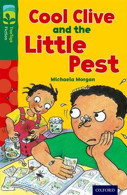 Oxford Reading Tree Treetops Fiction: Level 12 More Pack A: Cool Clive and the Little Pest by Michaela Morgan