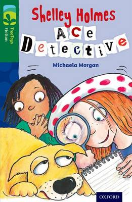 Oxford Reading Tree Treetops Fiction: Level 12 More Pack A: Shelley Holmes Ace Detective by Michaela Morgan