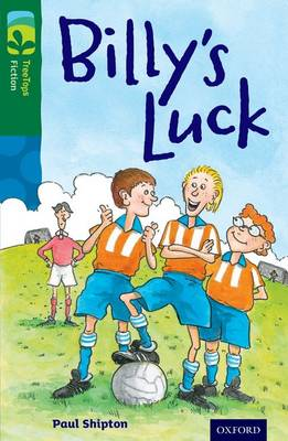 Oxford Reading Tree Treetops Fiction: Level 12 More Pack A: Billy's Luck by Paul Shipton