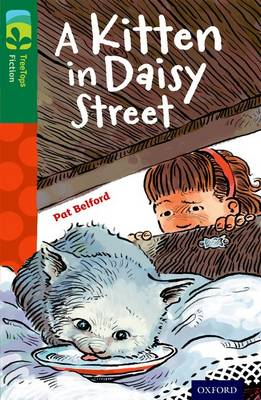 Oxford Reading Tree Treetops Fiction: Level 12 More Pack B: A Kitten in Daisy Street by Pat Belford