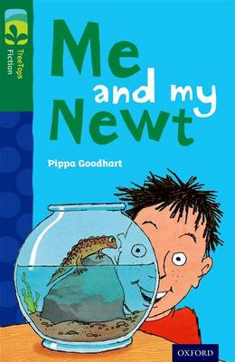 Oxford Reading Tree Treetops Fiction: Level 12 More Pack B: Me and My Newt by Pippa Goodhart