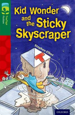 Oxford Reading Tree Treetops Fiction: Level 12 More Pack C: Kid Wonder and the Sticky Skyscraper by Stephen Elboz
