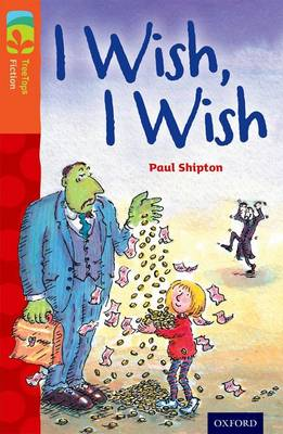 Oxford Reading Tree Treetops Fiction: Level 13: I Wish, I Wish by Paul Shipton