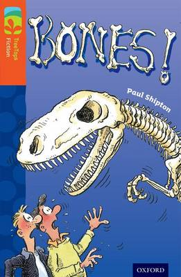Oxford Reading Tree TreeTops Fiction: Level 13 More Pack A: Bones! by Paul Shipton