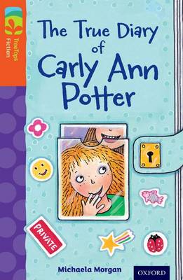 Oxford Reading Tree Treetops Fiction: Level 13 More Pack B: The True Diary of Carly Ann Potter by Michaela Morgan