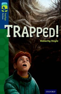 Oxford Reading Tree TreeTops Fiction: Level 14 More Pack A: Trapped! by Malachy Doyle