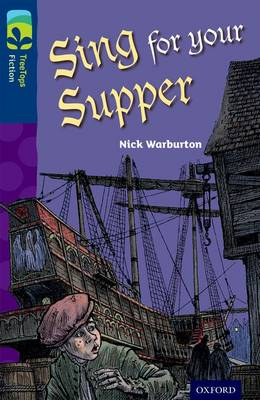 Oxford Reading Tree Treetops Fiction: Level 14 More Pack A: Sing for Your Supper by Nick Warburton
