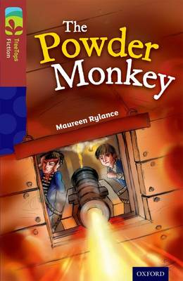 Oxford Reading Tree Treetops Fiction: Level 15: The Powder Monkey by Maureen Rylance