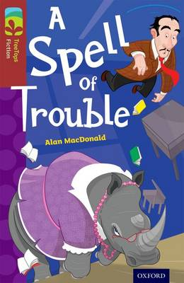 Oxford Reading Tree Treetops Fiction: Level 15: A Spell of Trouble by Alan MacDonald
