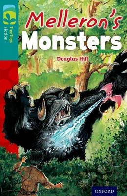 Oxford Reading Tree Treetops Fiction: Level 16: Melleron's Monsters by Douglas Hill