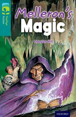 Oxford Reading Tree Treetops Fiction: Level 16: Melleron's Magic by Douglas Hill