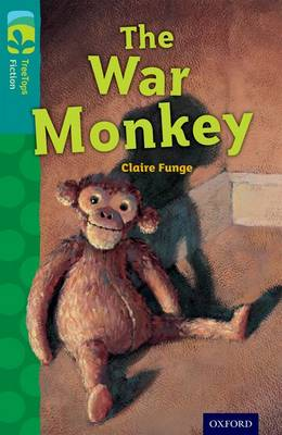 Oxford Reading Tree TreeTops Fiction: Level 16 More Pack A: The War Monkey by Claire Funge