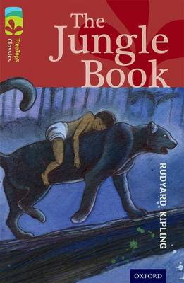 Oxford Reading Tree TreeTops Classics: Level 15: The Jungle Book by Rudyard Kipling, Pippa Goodhart