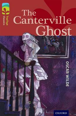 Oxford Reading Tree TreeTops Classics: Level 15: The Canterville Ghost by Oscar Wilde, Caroline Castle