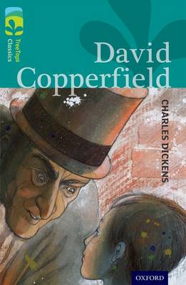 Oxford Reading Tree Treetops Classics: Level 16: David Copperfield by Charles Dickens, Jonny Zucker