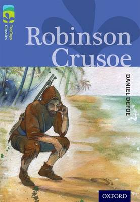 Oxford Reading Tree Treetops Classics: Level 17: Robinson Crusoe by Daniel Defoe, Anthony Masters