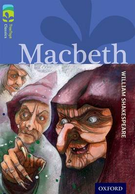Oxford Reading Tree Treetops Classics: Level 17 More Pack A: Macbeth by William Shakespeare, Jon Blake