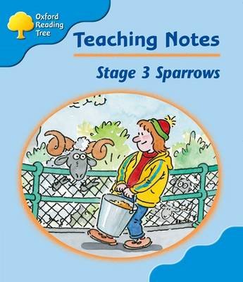 Oxford Reading Tree: Level 3: Sparrows: Teacher's Notes by Jo Apperley