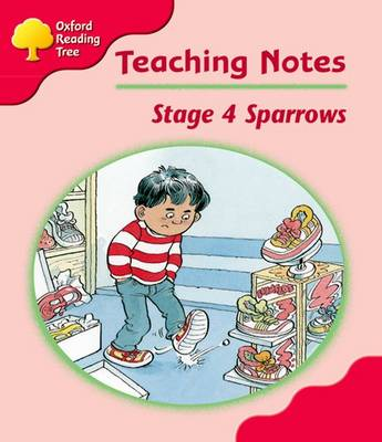 Oxford Reading Tree: Level 4: Sparrows: Teacher's Notes by Roderick Hunt, Jo Apperley