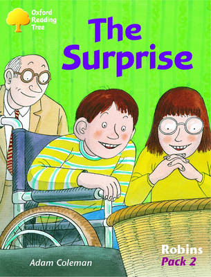 Oxford Reading Tree: Levels 6-10: Robins: Pack 2: the Surprise by Adam Coleman, Roderick Hunt, Mike Poulton