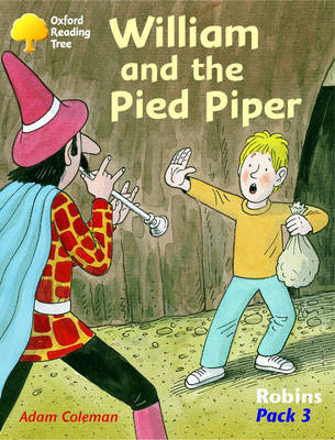 Oxford Reading Tree: Robins: Pack 3: William and the Pied Piper by Adam Coleman