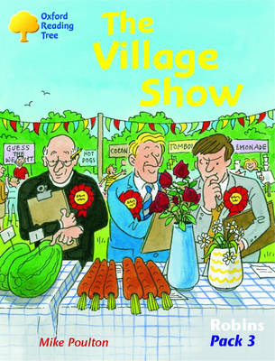 Oxford Reading Tree: Robins Pack 3: the Village Show by Mike Poulton