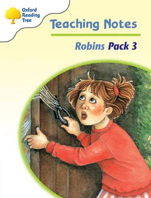 Oxford Reading Tree: Levels 6-10: Robins: Teaching Notes Pack 3 by Jo Apperley
