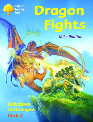 Oxford Reading Tree: Levels 8-11: Jackdaws: Pack 2: Dragon Fights by Adam Coleman, David Oakden, Mike Poulton