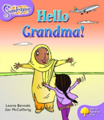 Oxford Reading Tree: Level 1+: Snapdragons: Hello Grandma! by Monica Hughes