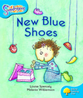Oxford Reading Tree: Level 3: Snapdragons: New Blue Shoes by Louise Spencely