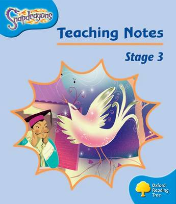 Oxford Reading Tree: Level 3: Snapdragons: Teaching Notes by Gill Howell