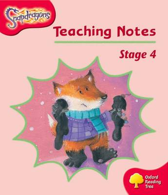 Oxford Reading Tree: Level 4: Snapdragons: Teaching Notes by Shirley Bickler, Gill Howell