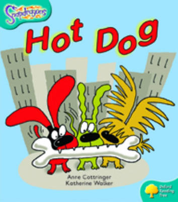 Oxford Reading Tree: Level 9: Snapdragons: Hot Dog by Anne Cottringer